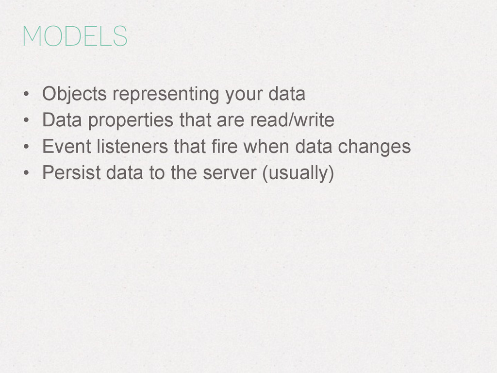 MODELS • Objects representing your data • Data ...