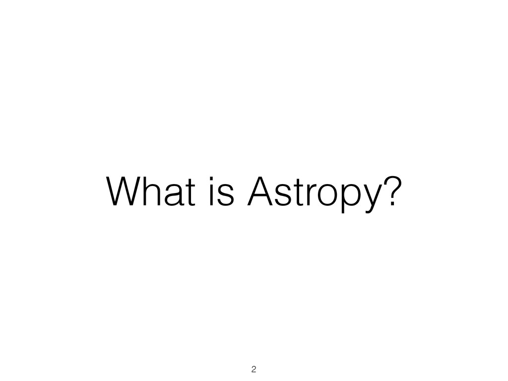 What is Astropy? 2