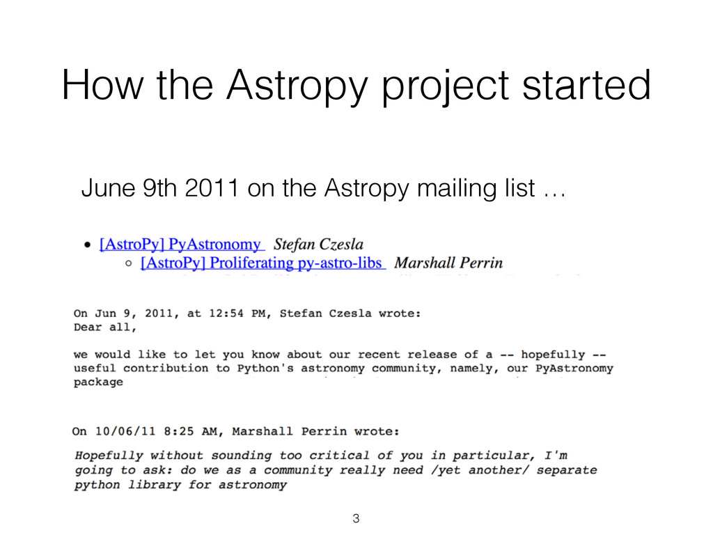 How the Astropy project started June 9th 2011 o...