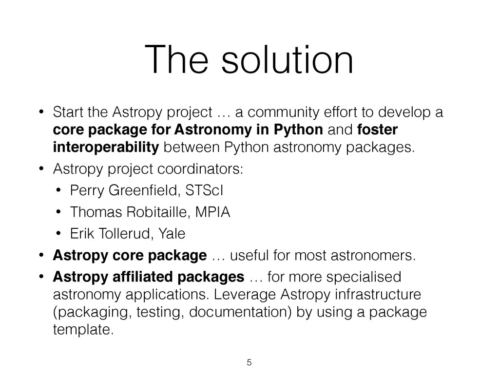 The solution • Start the Astropy project … a co...