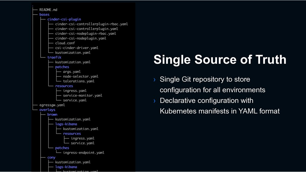 › Single Git repository to store configuration ...
