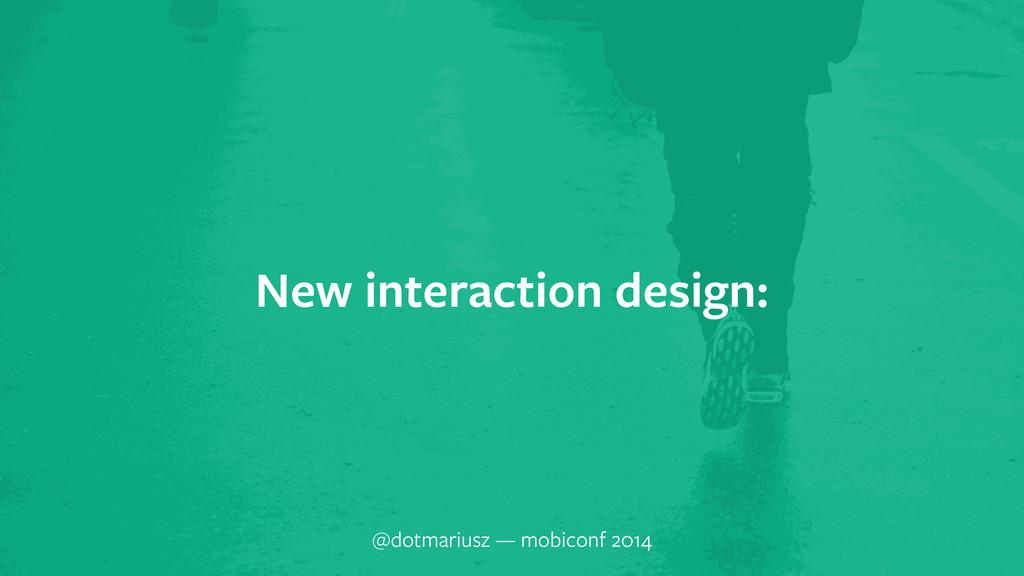 ` New interaction design: @dotmariusz — mobicon...
