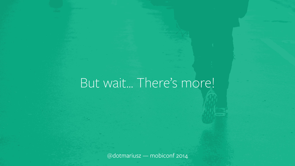 ` But wait… There's more! @dotmariusz — mobicon...