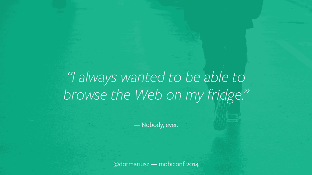 "` ""I always wanted to be able to browse the Web..."
