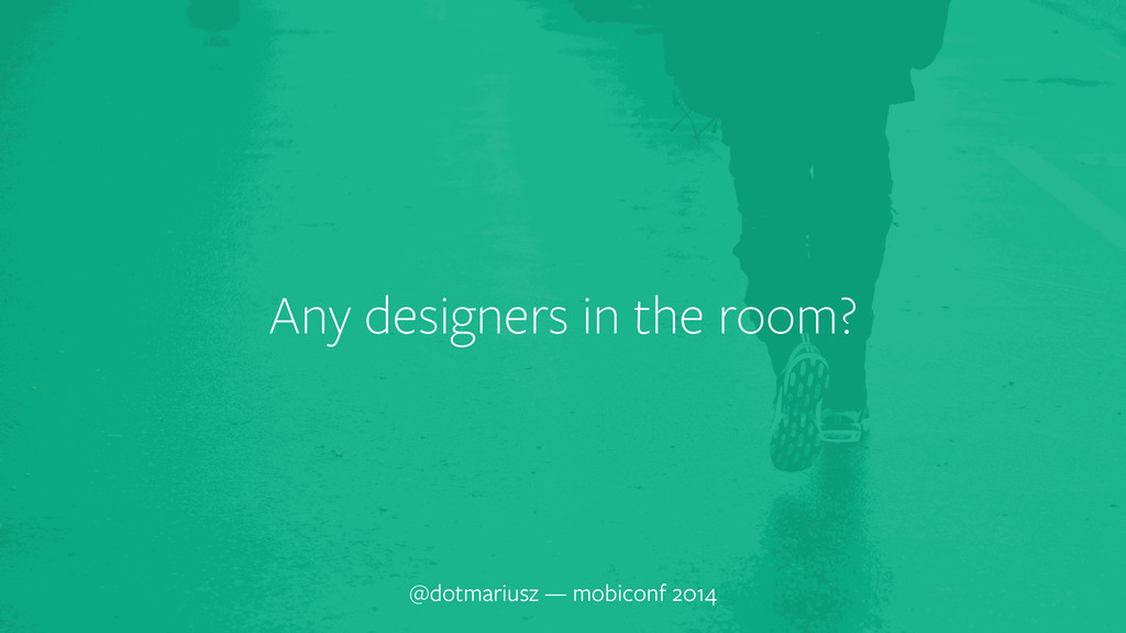 Any designers in the room? @dotmariusz — mobico...