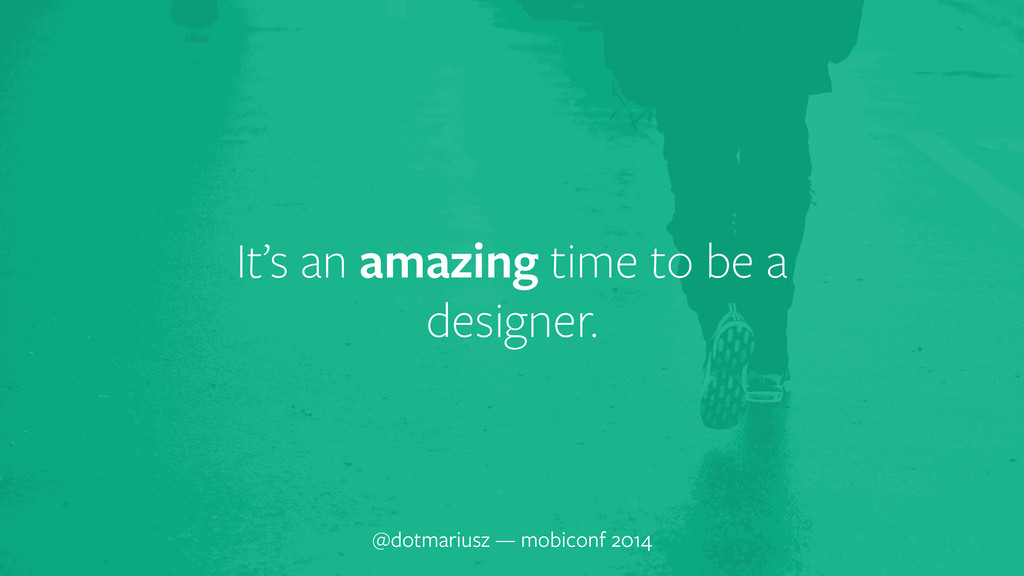 It's an amazing time to be a designer. @dotmari...