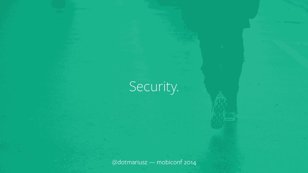 ` Security. @dotmariusz — mobiconf 2014
