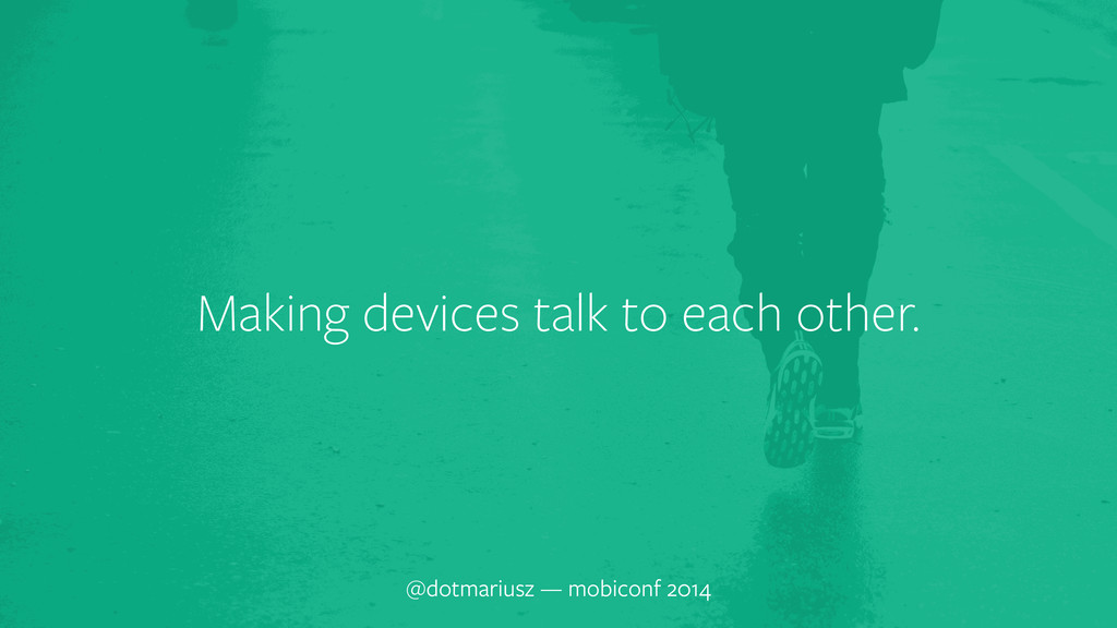 ` Making devices talk to each other. @dotmarius...