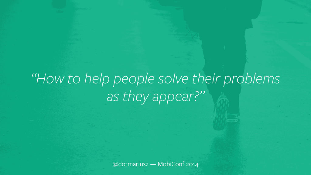 "` @dotmariusz — MobiConf 2014 ""How to help peop..."