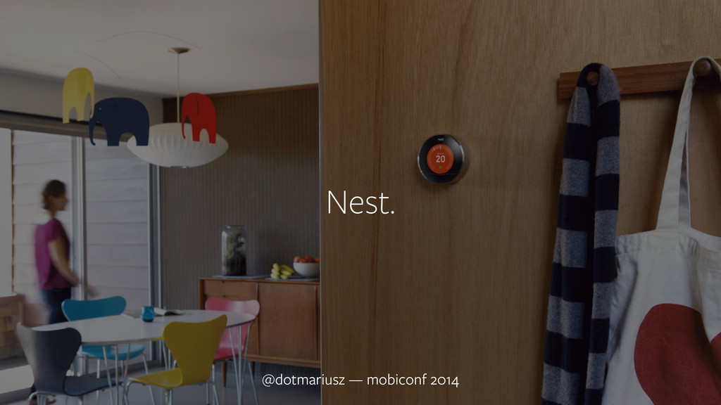 ` @dotmariusz — MobiConf 2014 Nest. @dotmariusz...