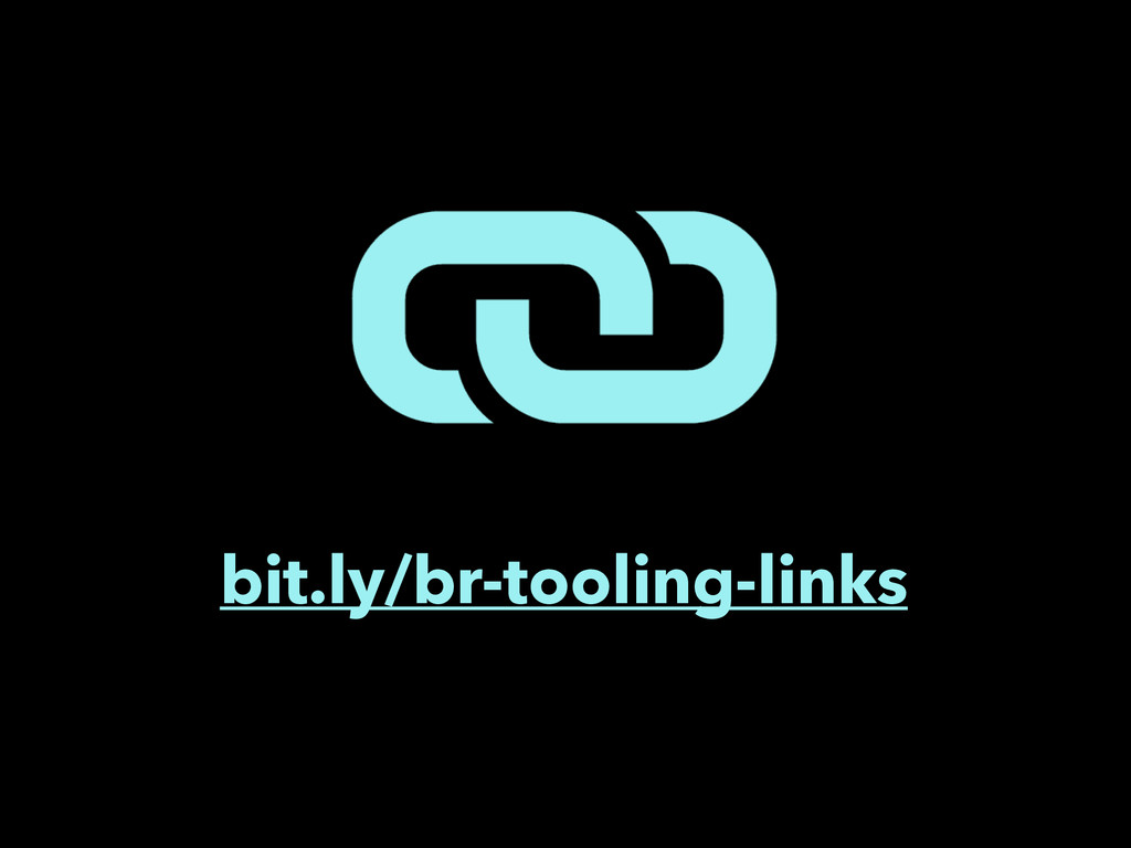 bit.ly/br-tooling-links