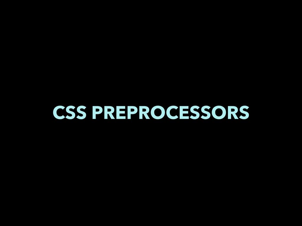 CSS PREPROCESSORS
