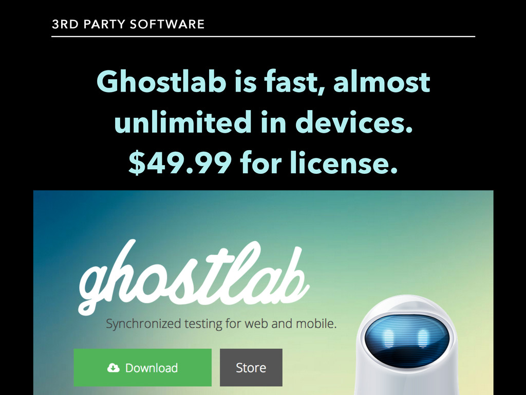 Ghostlab is fast, almost unlimited in devices. ...