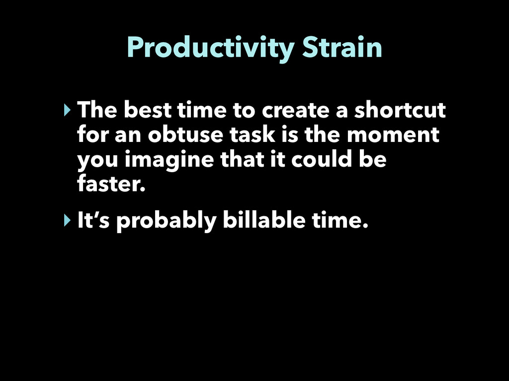 Productivity Strain ‣ The best time to create a...