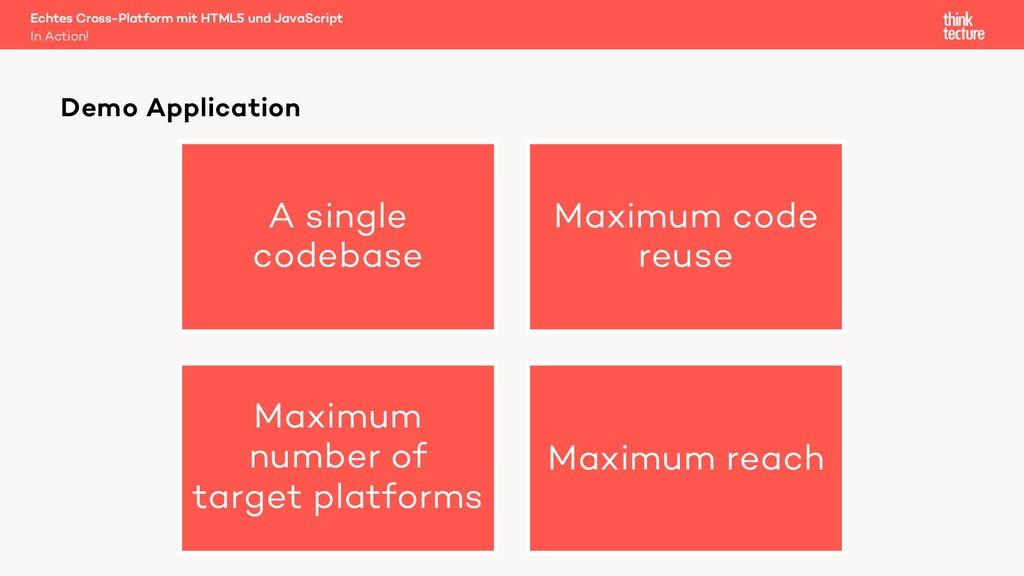 A single codebase Maximum code reuse Maximum nu...