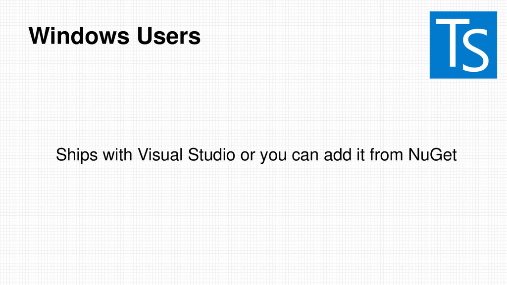 Windows Users Ships with Visual Studio or you c...