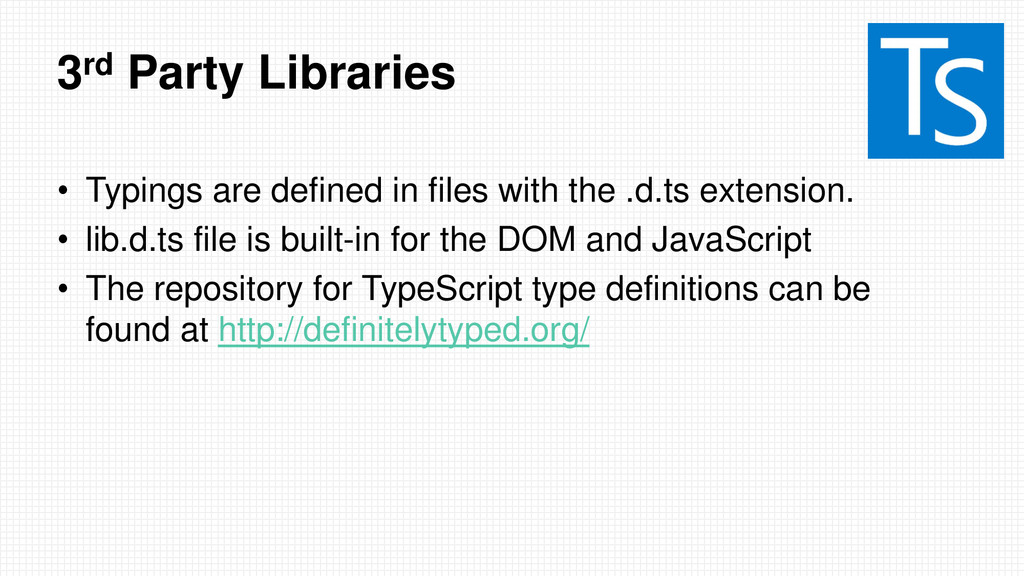 3rd Party Libraries • Typings are defined in fi...