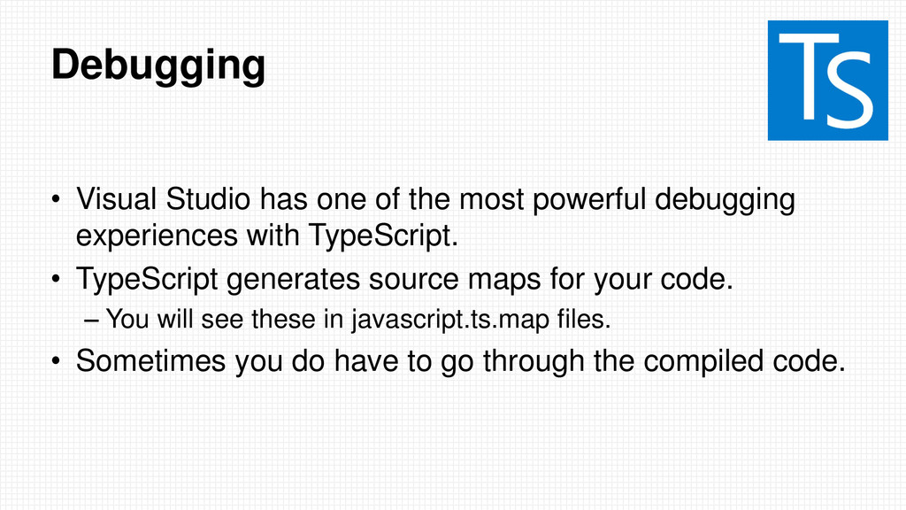 Debugging • Visual Studio has one of the most p...