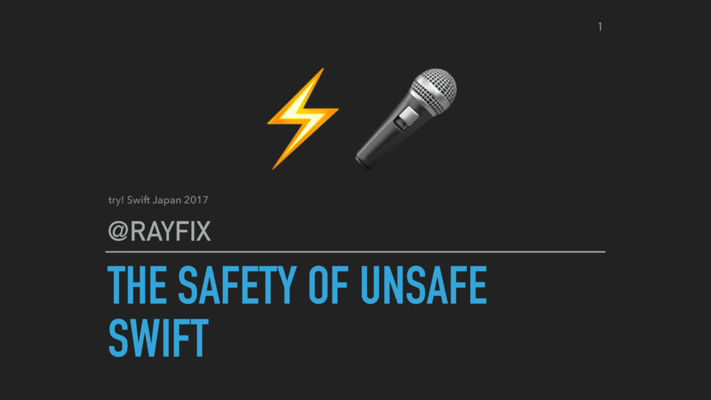 THE SAFETY OF UNSAFE SWIFT @RAYFIX ⚡ try! Swift...
