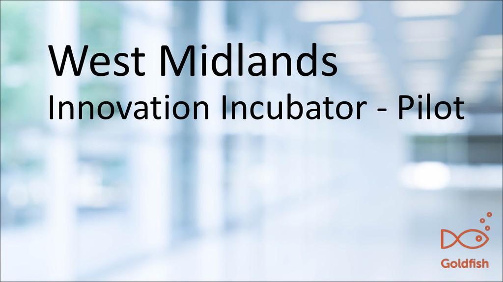 West Midlands Innovation Incubator - Pilot