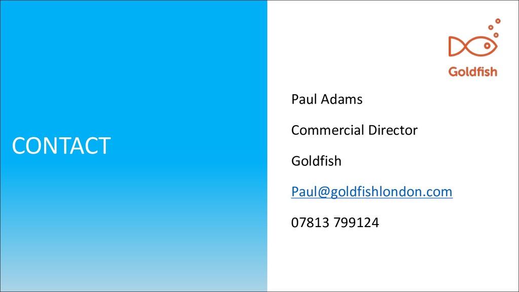 Paul Adams Commercial Director Goldfish Paul@go...