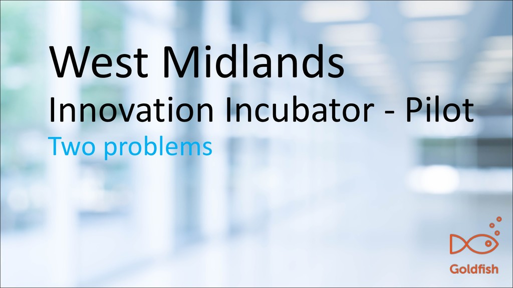 West Midlands Innovation Incubator - Pilot Two ...