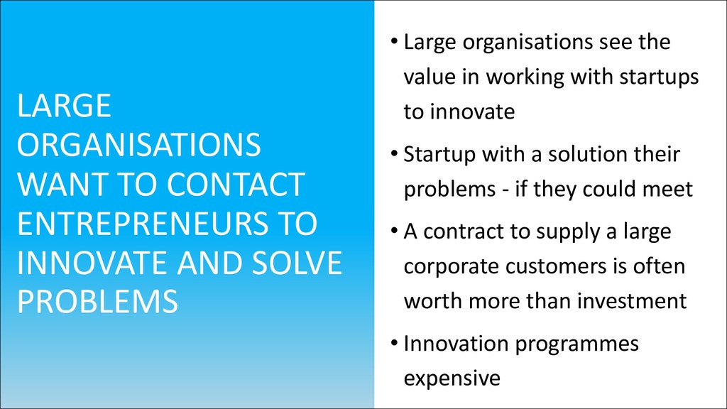 • Large organisations see the value in working ...