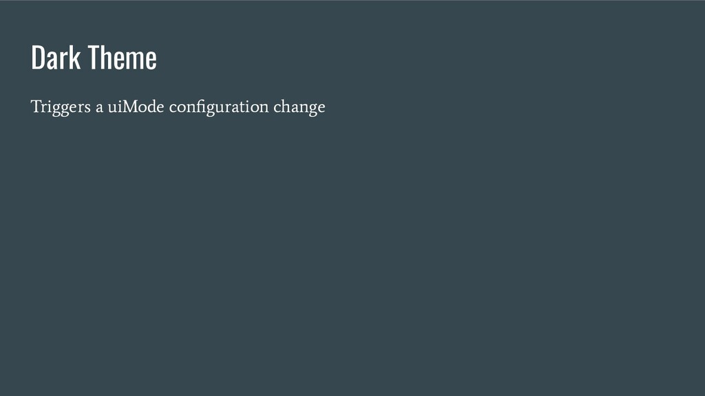 Dark Theme Triggers a uiMode configuration change