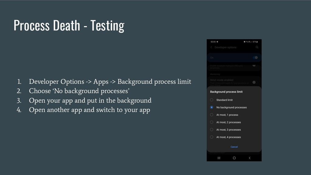 Process Death - Testing 1. Developer Options ->...