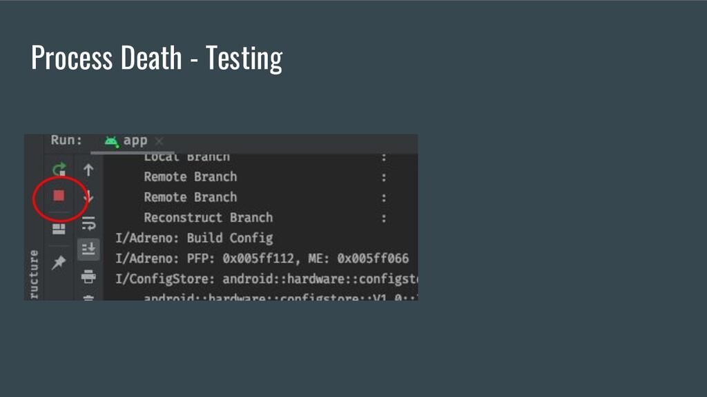 Process Death - Testing