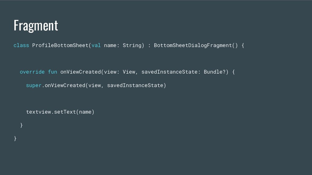 Fragment class ProfileBottomSheet(val name: Str...