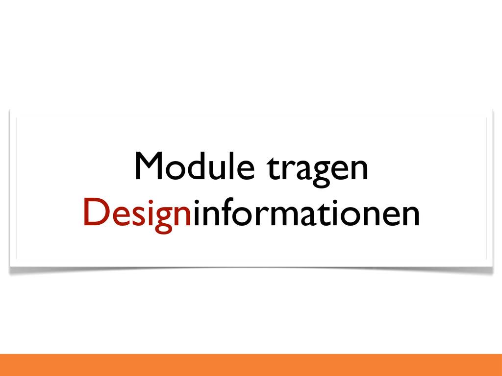 Module tragen Designinformationen