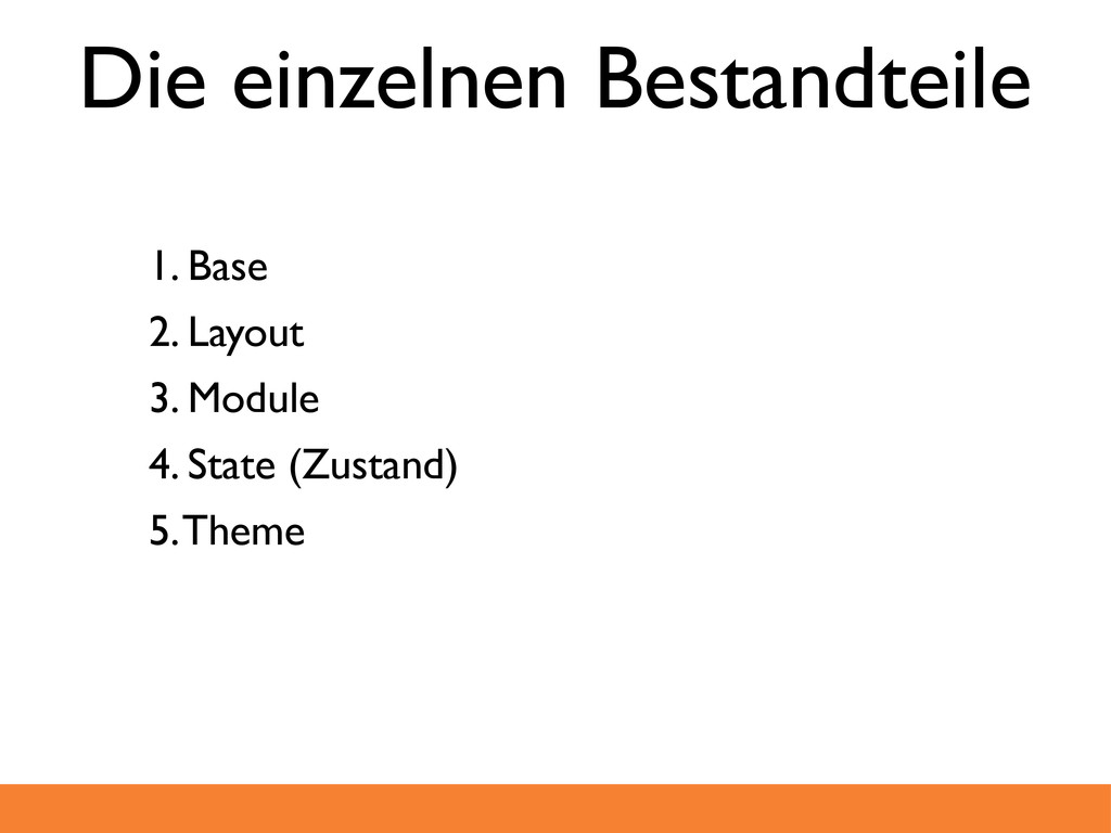 1. Base 2. Layout 3. Module 4. State (Zustand) ...