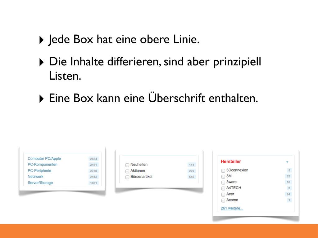 ‣ Jede Box hat eine obere Linie. ‣ Die Inhalte ...