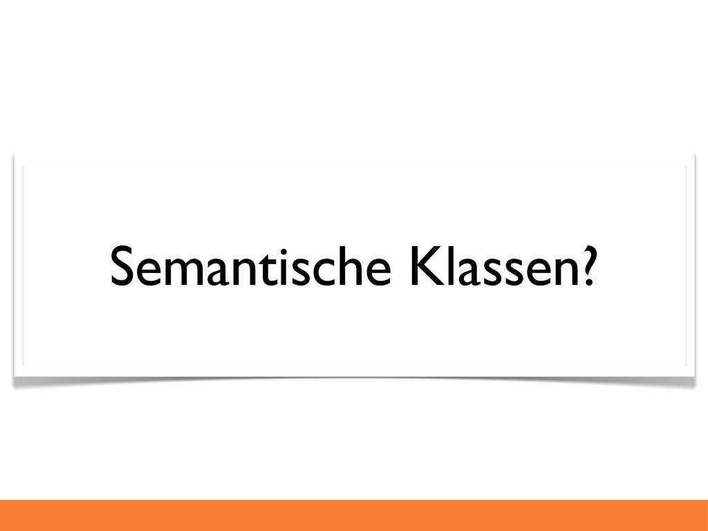 Semantische Klassen?