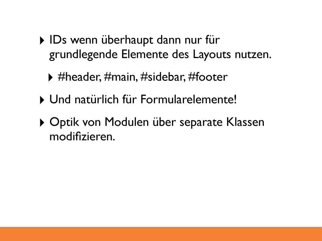 ‣ IDs wenn überhaupt dann nur für grundlegende ...