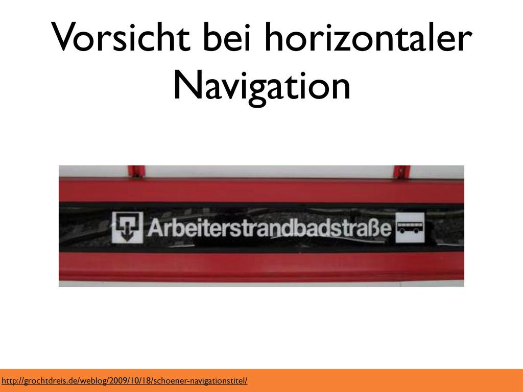 Vorsicht bei horizontaler Navigation http://gro...