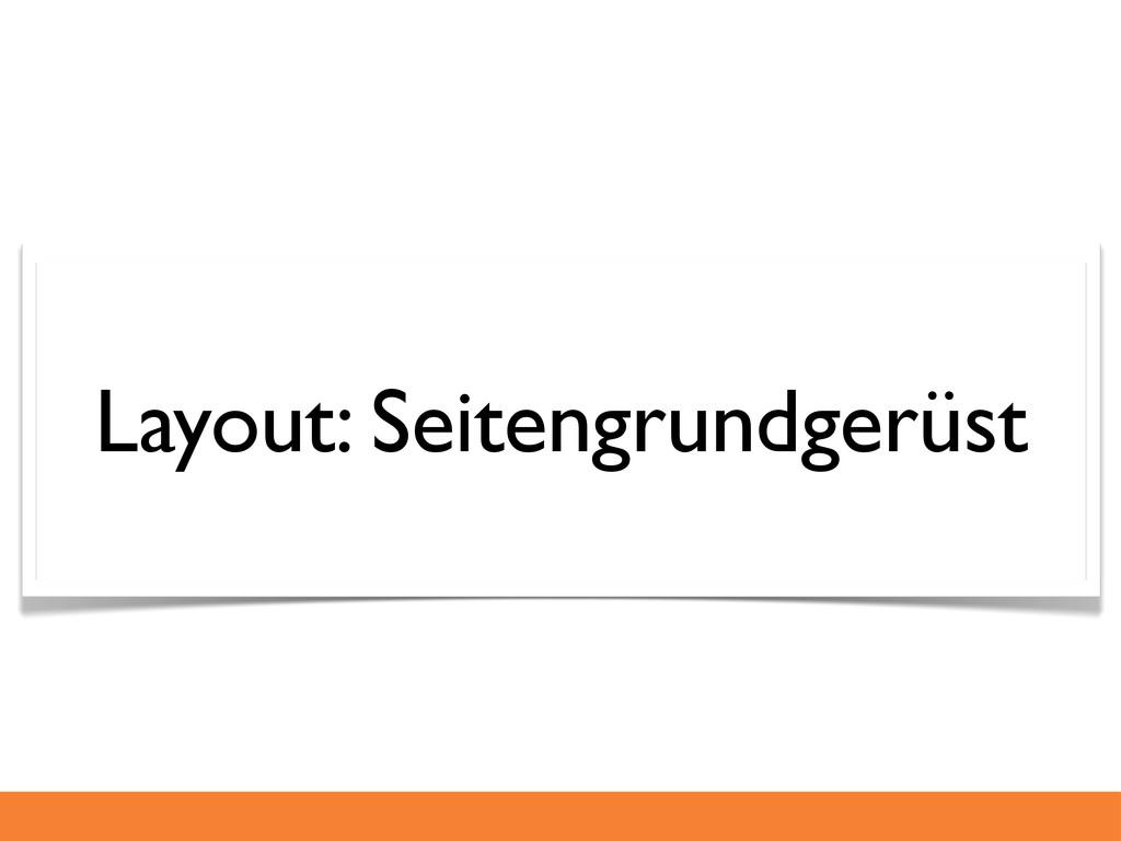 Layout: Seitengrundgerüst