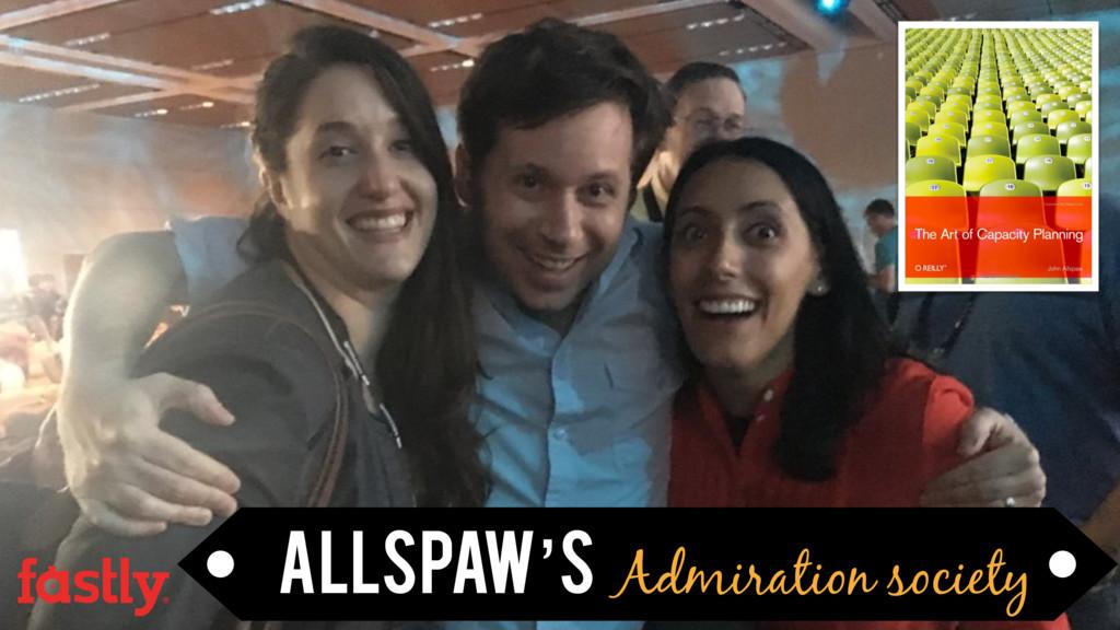 allspaW's Admiration society