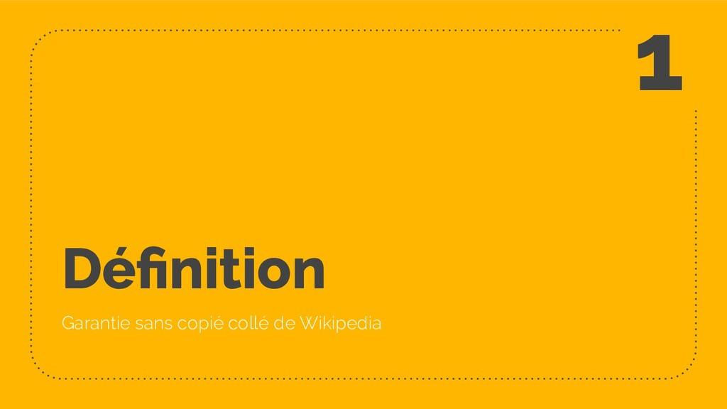 Définition Garantie sans copié collé de Wikipedi...