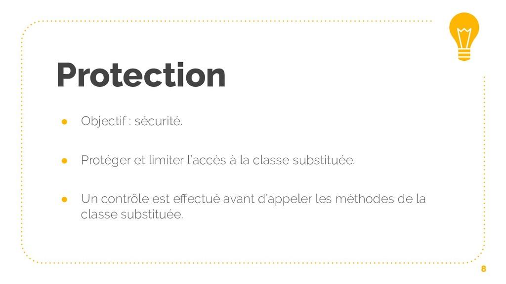 Protection ● Objectif : sécurité. ● Protéger et...