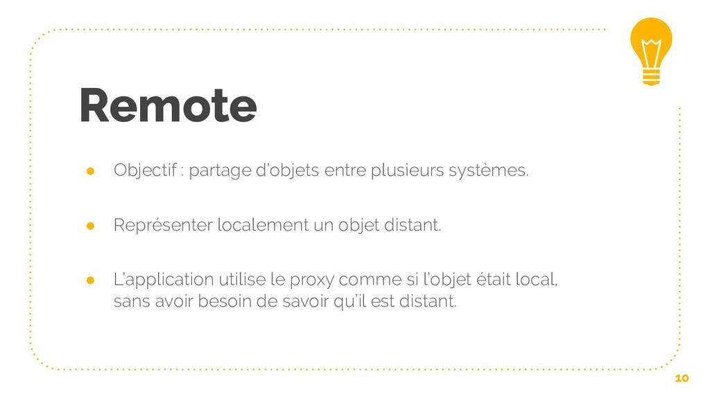 Remote ● Objectif : partage d'objets entre plus...