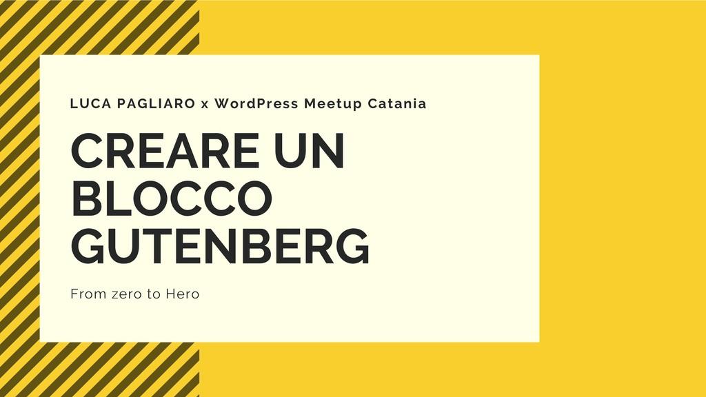 LUCA PAGLIARO x WordPress Meetup Catania CREARE...