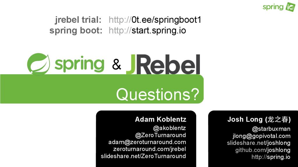 Questions? Josh Long (⻰龙之春) @starbuxman jlong@g...
