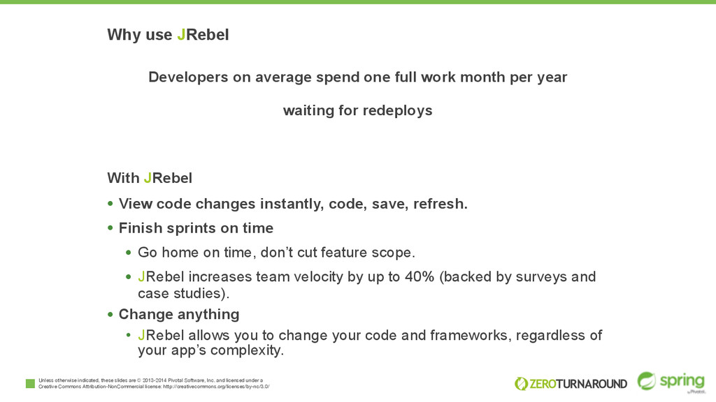 Why use JRebel Developers on average spend one ...