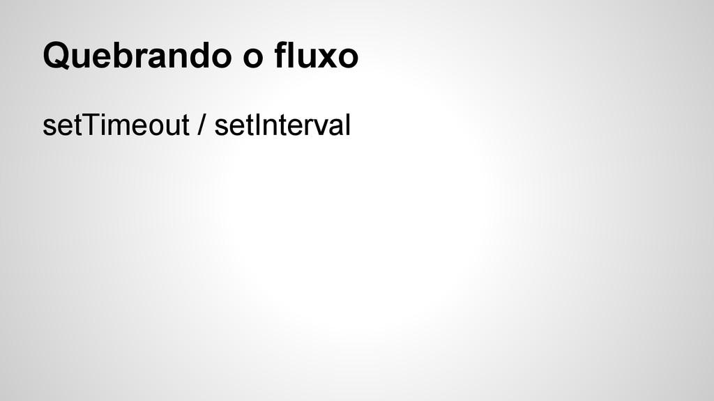 Quebrando o fluxo setTimeout / setInterval