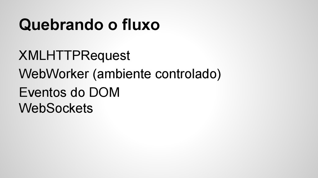 XMLHTTPRequest WebWorker (ambiente controlado) ...