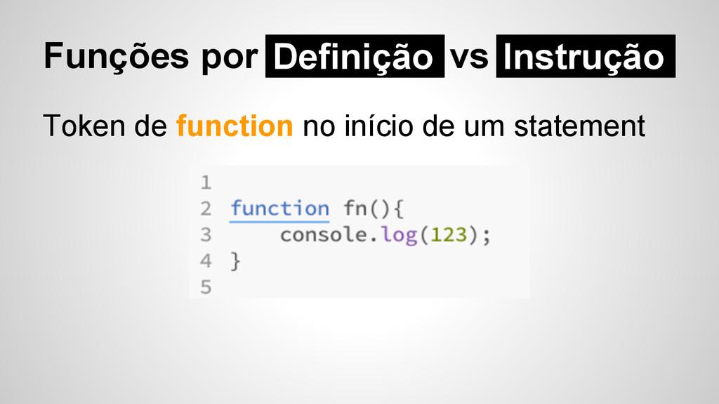 Funções por Definição vs Token de function no i...