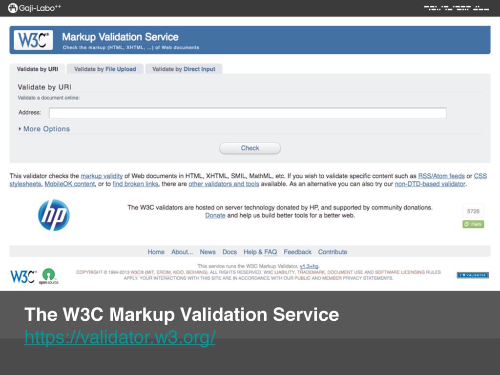 The W3C Markup Validation Service https://vali...