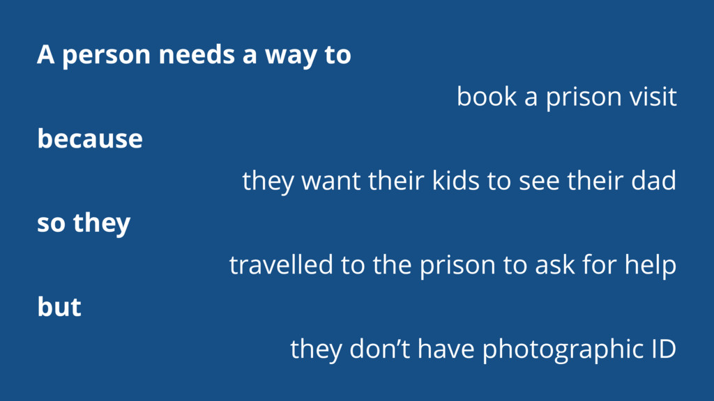 A person needs a way to book a prison visit bec...